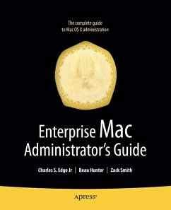 Enterprise Mac Administrators Guide (eBook, PDF) - Edge, Charles; Smith, Zack; Hunter, Beau; Smith, Roderick