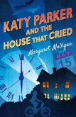 Katy Parker and the House that Cried (eBook, ePUB)
