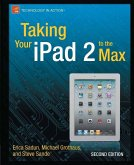 Taking Your iPad 2 to the Max (eBook, PDF)