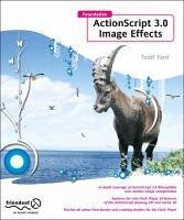 Foundation ActionScript 3.0 Image Effects (eBook, PDF) - Yard, Todd