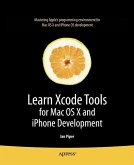 Learn Xcode Tools for Mac OS X and iPhone Development (eBook, PDF)