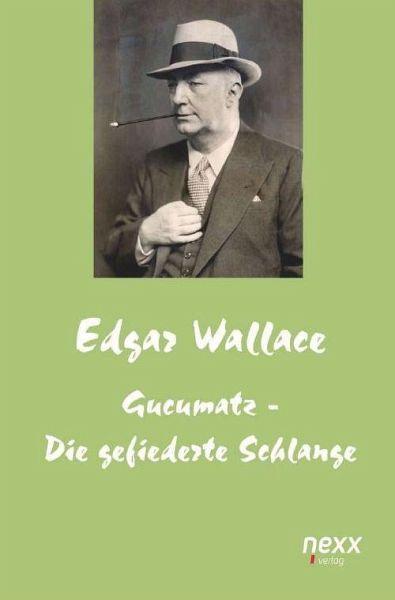 Gucumatz - Die gefiederte Schlange - Wallace, Edgar