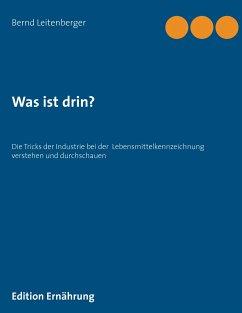 Was ist drin? - Leitenberger, Bernd