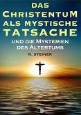 Das Christentum als mystische Tatsache und die Mysterien des Altertums (eBook, ePUB)