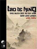 Tao Te King. Das Buch des Alten vom Sinn und Leben. (eBook, ePUB)