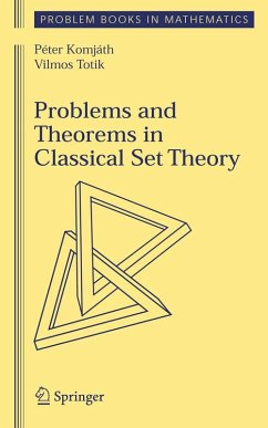 Problems and Theorems in Classical Set Theory (eBook, PDF) - Komjath, Peter; Totik, Vilmos