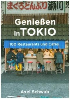 Genießen in Tokio - Schwab, Axel