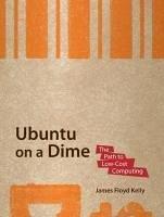 Ubuntu on a Dime (eBook, PDF) - Floyd Kelly, James