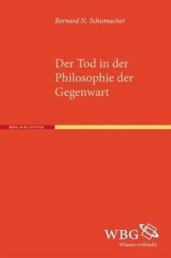 Der Tod in der Philosophie der Gegenwart - Schumacher, Bernard N.