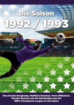 Die Saison 1992 / 1993
