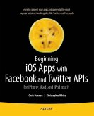 Beginning iOS Apps with Facebook and Twitter APIs (eBook, PDF)