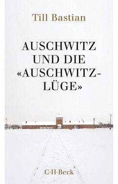 Auschwitz und die 'Auschwitz-Lüge' - Bastian, Till