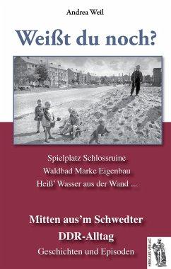Schwedt - Mitten aus´m Schwedter DDR-Alltag - Weil, Andrea