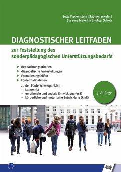 Diagnostischer Leitfaden zur Feststellung des sonderpädagogischen Unterstützungsbedarfs - Fleckenstein, Jutte;Jankuhn, Sabine;Meiering, Susanne