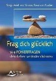 Frag Dich glücklich (eBook, ePUB)