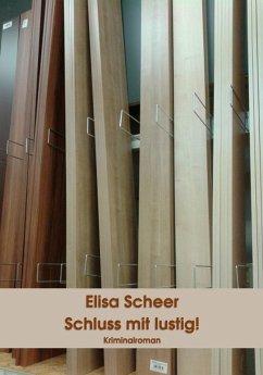 Schluss mit lustig! (eBook, ePUB) - Scheer, Elisa
