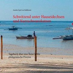 Schwitzend unter Hauseidechsen und Kurzschwanzkatzen (eBook, ePUB)