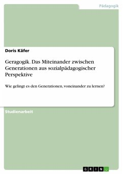 Geragogik. Das Miteinander zwischen Generationen aus sozialpädagogischer Perspektive (eBook, PDF)