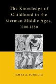 The Knowledge of Childhood in the German Middle Ages, 1100-1350