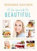 Eat Yourself Beautiful (eBook, ePUB)
