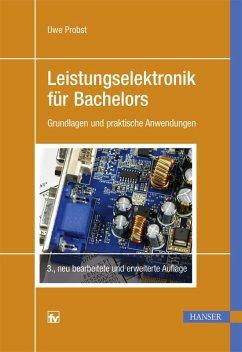 Leistungselektronik für Bachelors (eBook, PDF) - Probst, Uwe