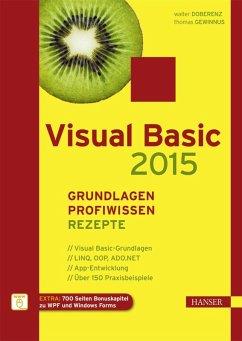 Visual Basic 2015 - Grundlagen, Profiwissen und Rezepte (eBook, PDF) - Doberenz, Walter; Gewinnus, Thomas