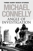 Angle of Investigation: Three Harry Bosch Short Stories (eBook, ePUB)