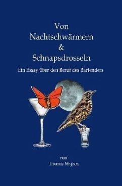Von Nachtschwärmern & Schnapsdrosseln - Majhen, Thomas
