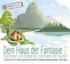 Dein Haus der Fantasie 2 - Geschichten zum Entspannen, Einschlafen und Träumen, Audio-CD