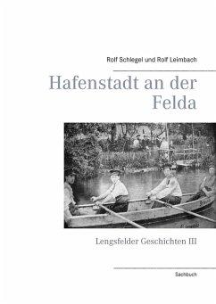 Hafenstadt an der Felda (eBook, ePUB) - Leimbach, Rolf; Schlegel, Rolf