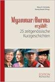 Myanmar / Burma erzählt: 25 zeitgenössische Kurzgeschichten