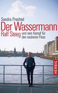 Der Wassermann (eBook, ePUB) - Prechtel, Sandra; Steeg, Ralf
