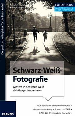 Foto Praxis Schwarz-Weiß-Fotografie (eBook, ePUB)