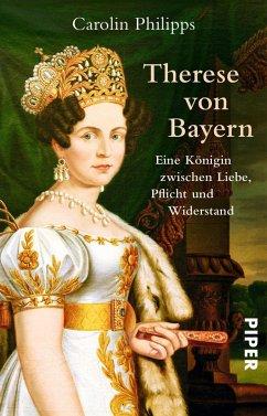 Therese von Bayern (eBook, ePUB) - Philipps, Carolin