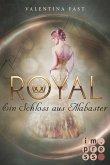 Ein Schloss aus Alabaster / Royal Bd.3 (eBook, ePUB)