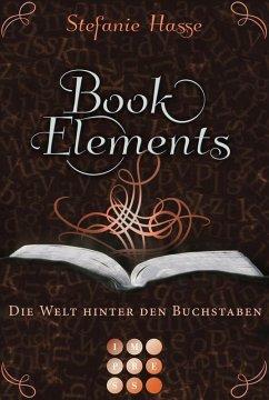 Die Welt hinter den Buchstaben / BookElements Bd.2 (eBook, ePUB) - Hasse, Stefanie