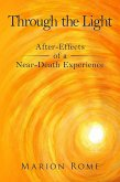 Through the Light: After-Effects of a Near-Death Experience (eBook, ePUB)