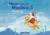 Mein neuer Musikus 3. Schuljahr. ling-Klang
