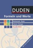 Formeln und Werte Mathematik - Physik - Chemie - Biologie. Sekundarstufe I und II