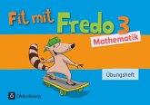 Fredo Mathematik 3. Schuljahr. Übungsheft / Fit mit Fredo Bd.3