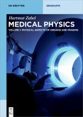 Physical Aspects of Organs and Imaging / Hartmut Zabel: Medical Physics Volume 1, .1