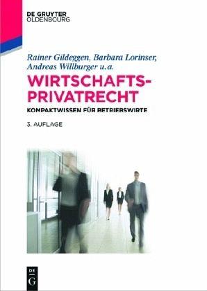 Wirtschaftsprivatrecht - Gildeggen, Rainer; Lorinser, Barbara; Willburger, Andreas; Brönneke, Tobias; Eisenberg, Claudius; Harriehausen, Simone