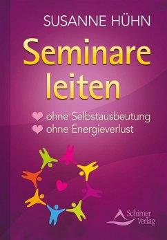 Seminare leiten (eBook, ePUB) - Hühn, Susanne