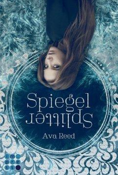 Spiegelsplitter / Spiegel-Saga Bd.1 - Reed, Ava