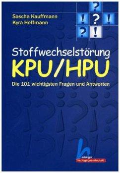 Stoffwechselstörung KPU/HPU - Kauffmann, Sascha; Hoffmann, Kyra