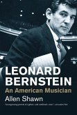 Leonard Bernstein: An American Musician