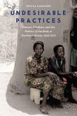 Undesirable Practices: Women, Children, and the Politics of the Body in Northern Ghana, 1930-1972