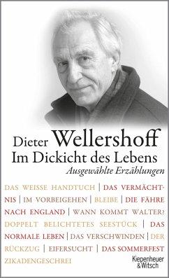 Im Dickicht des Lebens - Wellershoff, Dieter