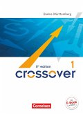 Crossover B1-B2: Band 1 - 11. Schuljahr - Schülerbuch. Baden-Württemberg