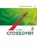 Crossover B2-C1: Band 2 - 12./13. Schuljahr - Schülerbuch. Baden-Württemberg